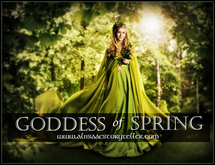 Goddess of Spring www.aliisaacstoryteller.com