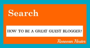 How to be a Great Guest Blogger.